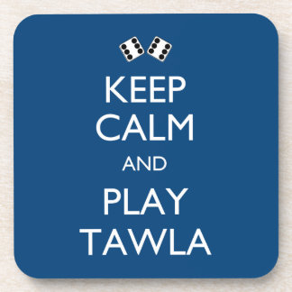 Keep Calm and Play Tawla Drink Coasters