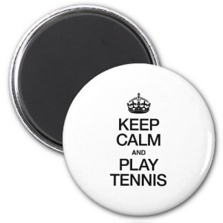 KEEP CALM AND PLAY TENNIS MAGNETS