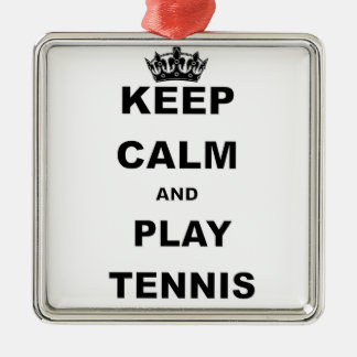 KEEP CALM AND PLAY TENNIS.png Metal Ornament