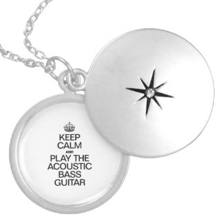 KEEP CALM AND PLAY THE ACOUSTIC BASS GUITAR ROUND LOCKET NECKLACE