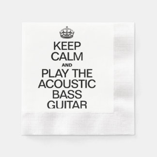 KEEP CALM AND PLAY THE ACOUSTIC BASS GUITAR COINED COCKTAIL NAPKIN
