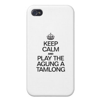 KEEP CALM AND PLAY THE AGUNG A TAMLONG iPhone 4 CASES
