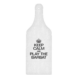 KEEP CALM AND PLAY THE BARBAT CUTTING BOARDS