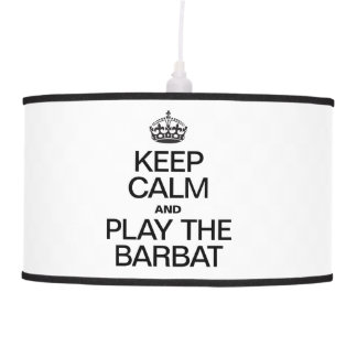 KEEP CALM AND PLAY THE BARBAT HANGING LAMPS