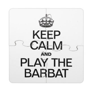 KEEP CALM AND PLAY THE BARBAT PUZZLE COASTER