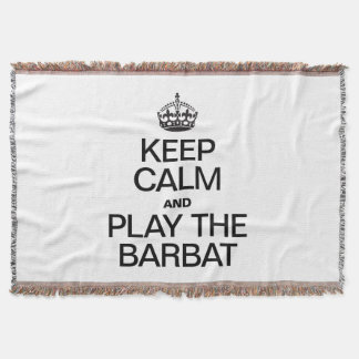 KEEP CALM AND PLAY THE BARBAT THROW BLANKET