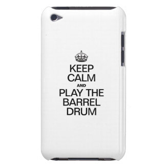 KEEP CALM AND PLAY THE BARREL DRUM iPod TOUCH CASE