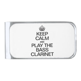KEEP CALM AND PLAY THE BASS CLARINET SILVER FINISH MONEY CLIP