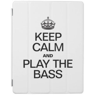 KEEP CALM AND PLAY THE BASS iPad COVER