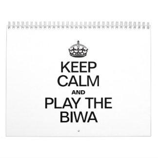 KEEP CALM AND PLAY THE BIWA CALENDAR