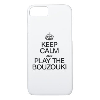 KEEP CALM AND PLAY THE BOUZOUKI iPhone 8/7 CASE