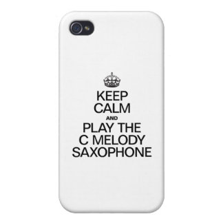 KEEP CALM AND PLAY THE C MELODY SAXOPHONE iPhone 4 CASES