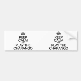 KEEP CALM AND PLAY THE CHARANGO CAR BUMPER STICKER