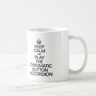KEEP CALM AND PLAY THE CHROMATIC BUTTON ACCORDION COFFEE MUG