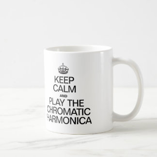 KEEP CALM AND PLAY THE CHROMATIC HARMONICA COFFEE MUG