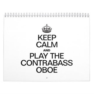 KEEP CALM AND PLAY THE CONTRABASS OBOE CALENDAR