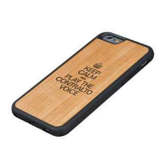KEEP CALM AND PLAY THE CONTRALTO VOICE CARVED® CHERRY iPhone 6 BUMPER