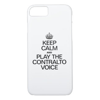 KEEP CALM AND PLAY THE CONTRALTO VOICE iPhone 7 CASE