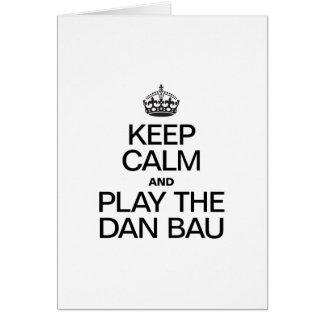KEEP CALM AND PLAY THE DAN BAU GREETING CARD