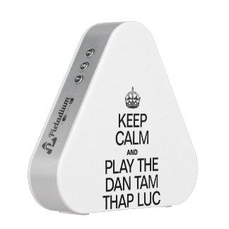KEEP CALM AND PLAY THE DAN TAM THAP LUC SPEAKER