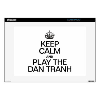"""KEEP CALM AND PLAY THE DAN TRANH 15"""" LAPTOP SKINS"""