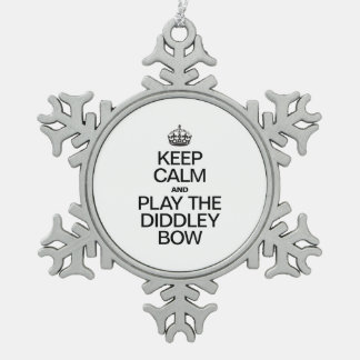 KEEP CALM AND PLAY THE DIDDLEY BOW SNOWFLAKE PEWTER CHRISTMAS ORNAMENT