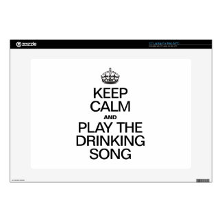 """KEEP CALM AND PLAY THE DRINKING SONG SKIN FOR 15"""" LAPTOP"""