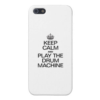 KEEP CALM AND PLAY THE DRUM MACHINE iPhone 5/5S COVER