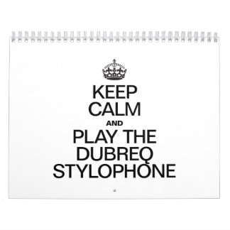 KEEP CALM AND PLAY THE DUBREQ STYLOPHONE CALENDAR