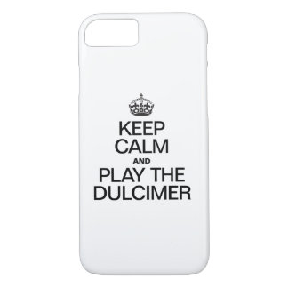 KEEP CALM AND PLAY THE DULCIMER iPhone 7 CASE