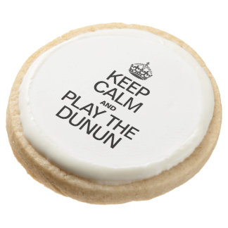 KEEP CALM AND PLAY THE DUNUN ROUND PREMIUM SHORTBREAD COOKIE