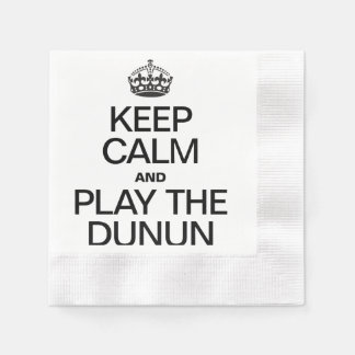 KEEP CALM AND PLAY THE DUNUN PAPER NAPKIN