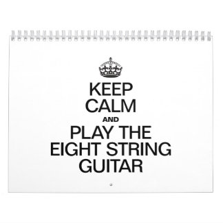 KEEP CALM AND PLAY THE EIGHT STRING GUITAR CALENDAR