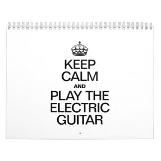 KEEP CALM AND PLAY THE ELECTRIC GUITAR CALENDAR
