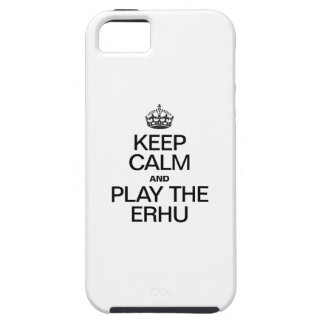 KEEP CALM AND PLAY THE ERHU iPhone 5 CASES
