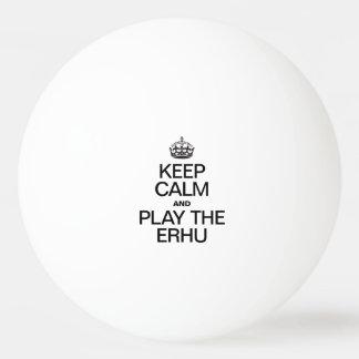 KEEP CALM AND PLAY THE ERHU PING PONG BALL