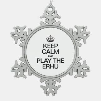 KEEP CALM AND PLAY THE ERHU SNOWFLAKE PEWTER CHRISTMAS ORNAMENT