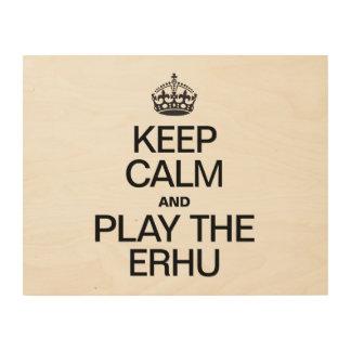 KEEP CALM AND PLAY THE ERHU WOOD WALL ART
