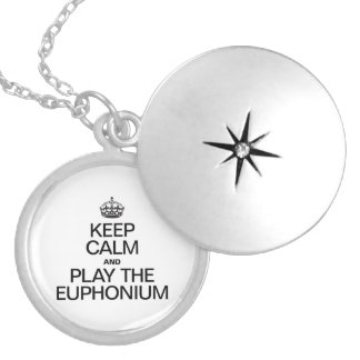KEEP CALM AND PLAY THE EUPHONIUM LOCKET