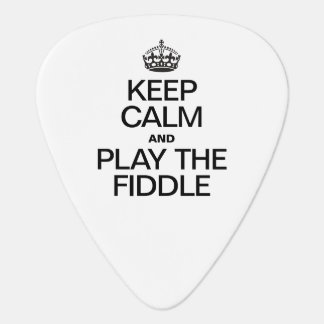 KEEP CALM AND PLAY THE FIDDLE GUITAR PICK