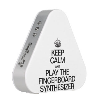KEEP CALM AND PLAY THE FINGERBOARD SYNTHESIZER SPEAKER