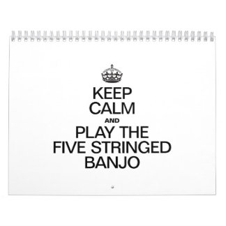 KEEP CALM AND PLAY THE FIVE STRINGED BANJO WALL CALENDAR
