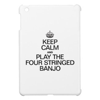 KEEP CALM AND PLAY THE FOUR STRINGED BANJO COVER FOR THE iPad MINI