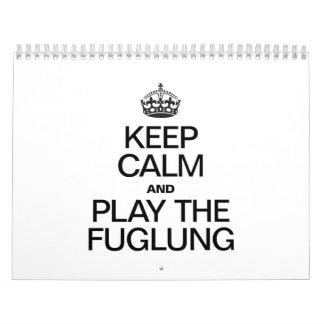 KEEP CALM AND PLAY THE FUGLUNG WALL CALENDARS