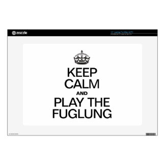 """KEEP CALM AND PLAY THE FUGLUNG SKIN FOR 15"""" LAPTOP"""