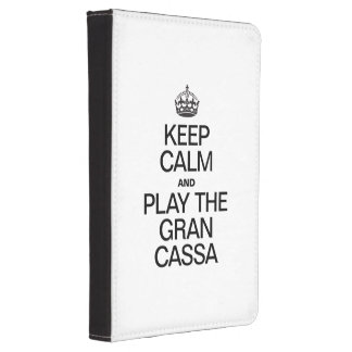 KEEP CALM AND PLAY THE GRAN CASSA KINDLE TOUCH COVER