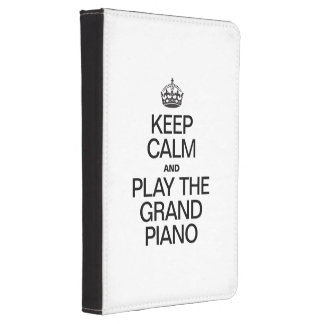 KEEP CALM AND PLAY THE GRAND PIANO KINDLE CASE