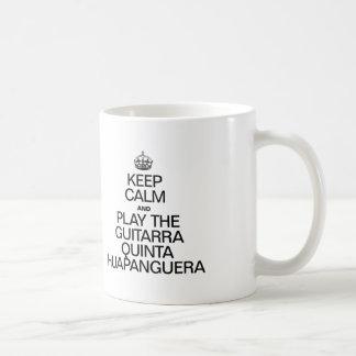KEEP CALM AND PLAY THE GUITARRA QUINTA HUAPANGUERA COFFEE MUG