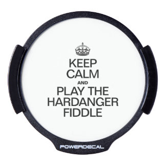 KEEP CALM AND PLAY THE HARDANGER FIDDLE LED CAR DECAL
