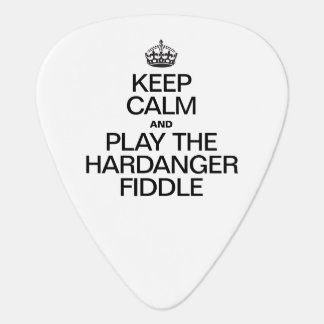 KEEP CALM AND PLAY THE HARDANGER FIDDLE GUITAR PICK